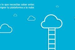 'Checklist' básico antes de migrar tu plataforma a la nube