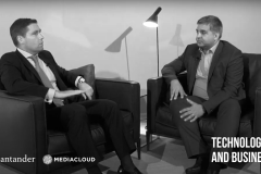 Mediacloud and Santander executives talk about the role of technologies in business