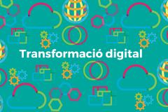 Els reptes de la transformació digital